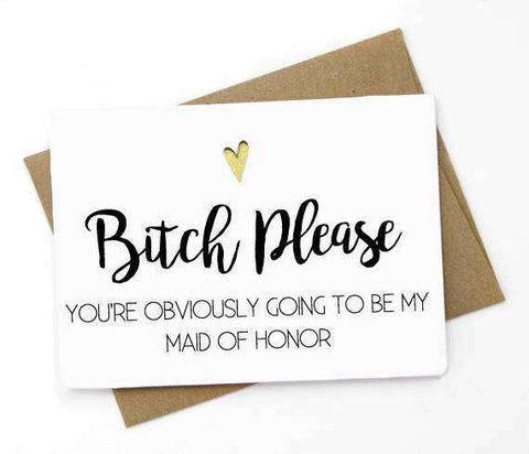 Bitch Please Be My Maid of Honor Funny Happy Wedding Day Card Getting Married Card Bridal Party Card Engagement Card FREE SHIPPING