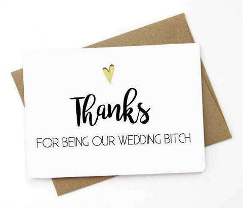 Thanks For Being Our Wedding Bitch Funny Happy Wedding Day Card Getting Married Card Bridal Party Card Engagement Card FREE SHIPPING