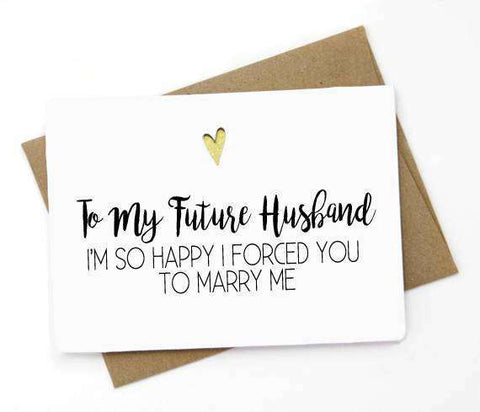 To My Future Husband Happy I Forced You To Marry Me Funny Happy Wedding Day Card Getting Married Card Engagement Card FREE SHIPPING