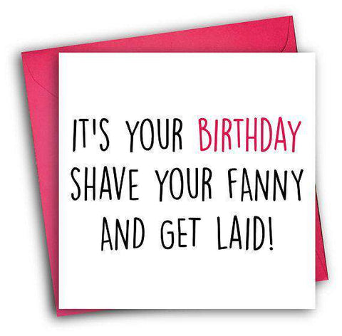 Fanny Shave Get Laid Funny Happy Birthday Card FREE SHIPPING