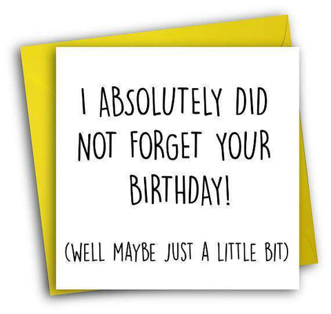 Absolutely Did Not Forget Funny Happy Birthday Card FREE SHIPPING