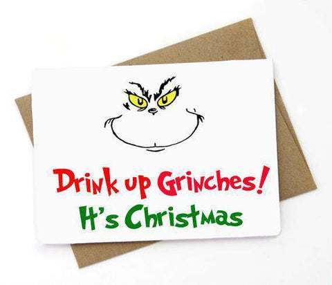Drink Up Grinches It's Christmas Funny Christmas Card Holiday Card