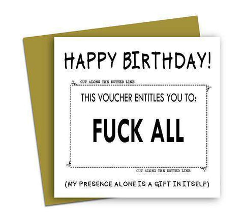 Voucher Entitles To Fuck All Funny Happy Birthday Card FREE SHIPPING Unwelcome Greetings