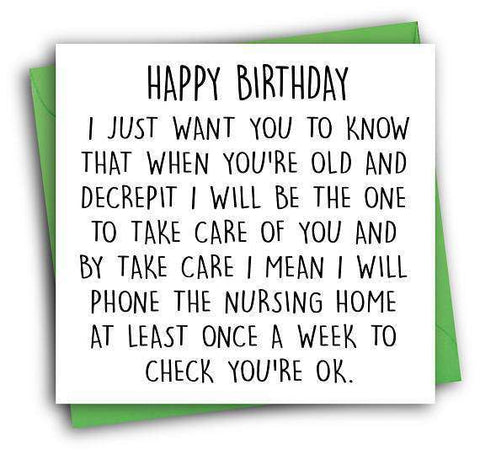 Phone Nursing Home Once A Week Check On You Funny Happy Birthday Card Unwelcome Greetings