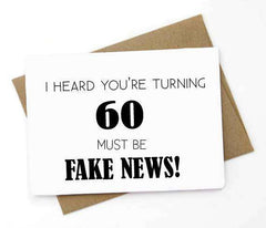 Turning 60 Must Be Fake News Funny Happy Birthday Card FREE SHIPPING