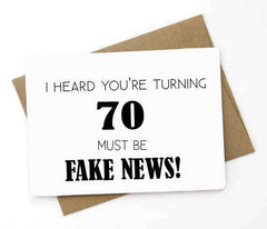 Turning 70 Must Be Fake News Funny Happy Birthday Card FREE SHIPPING