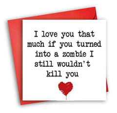 The Walking Dead Turned Into Zombie Wouldn't Kill You Funny Anniversary Card Valentines Day Card Love Card FREE SHIPPING