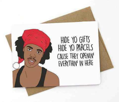 Hide Yo Gifts Hide Yo Parcels They Openin Everythin In Here Funny Christmas Card Holiday Card
