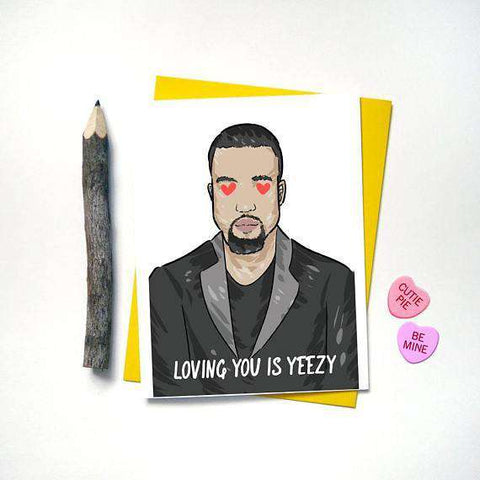 Kanye West Loving You Is Yeezy Funny Anniversary Card Valentines Day