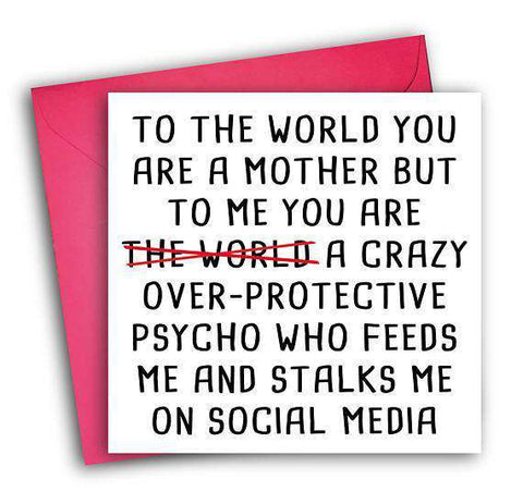 Crazy Over-Protective Psycho Mum Who Feeds and Stalks On Social Media Funny Mother's Day Card Card For Her Card For Mom FREE SHIPPING