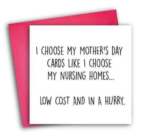 Choose My Mother's Day Card Like I Choose My Nursing Home Funny Mother's Day Card Card For Her Card For Mom FREE SHIPPING