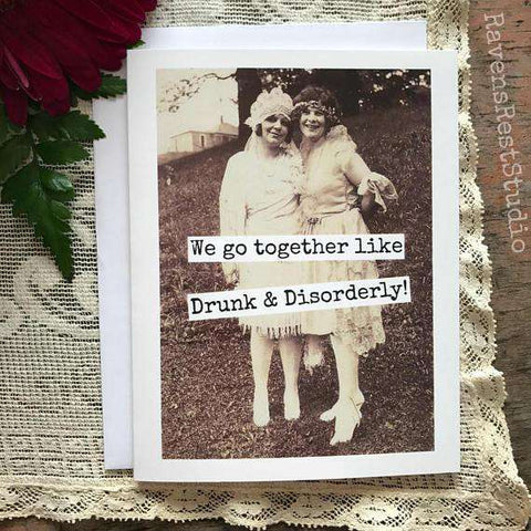 We Go Together Like Drunk Disorderly Funny Vintage Style Happy