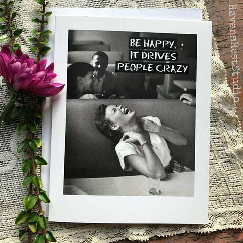 Be happy it drives people crazy funny vintage style happy birthday be happy it drives people crazy funny vintage style happy birthday card friends birthday greeting card m4hsunfo