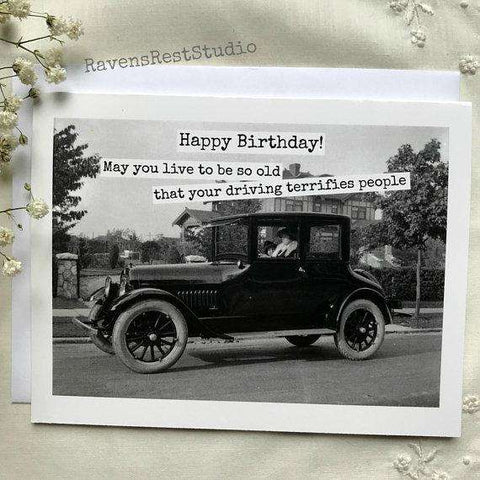 May You Live To Be So Old That Your Driving Terrifies People Funny Vintage Style Happy
