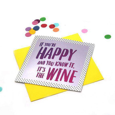 If Youre Happy And You Know It Its The Wine Funny Birthday Ca Unwelcome Greetings