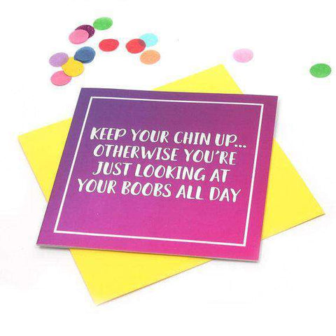 Keep Your Chin Up Or Look At Your Boobs All Day Funny Humour Cheer Up Card Break Up Card Divorce Card FREE SHIPPING