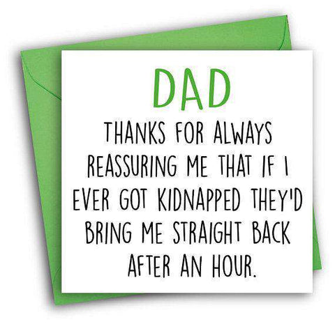 For Reassuring Me That If I Got Kidnapped They'd Bring Me Straight Back Funny Fathers Day Card Card For Him Card For Dad FREE SHIPPING