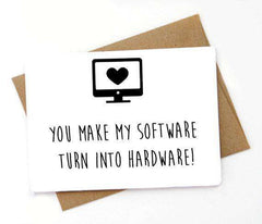 Make My Software Turn Into Hardware Funny Anniversary Card Valentines Day Card FREE SHIPPING