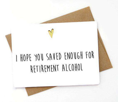 Hope You Saved Enough For Retirement Alcohol Funny Retirement Card FREE SHIPPING