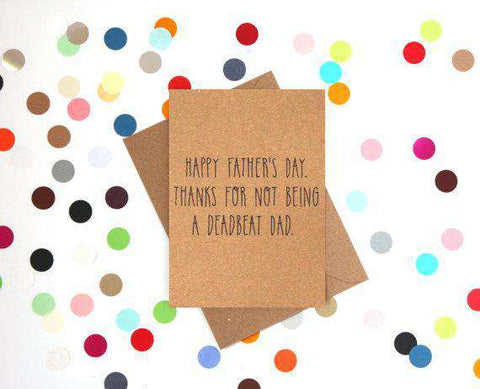 Thanks For Not Being A Deadbeat Dad Funny Fathers Day Card Card For Him Card For Dad FREE SHIPPING