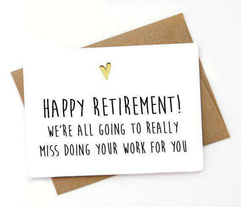 Going To Miss Doing Your Work For You Funny Retirement Card FREE SHIPPING