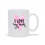 I Love My Mom Mother's Day Mug