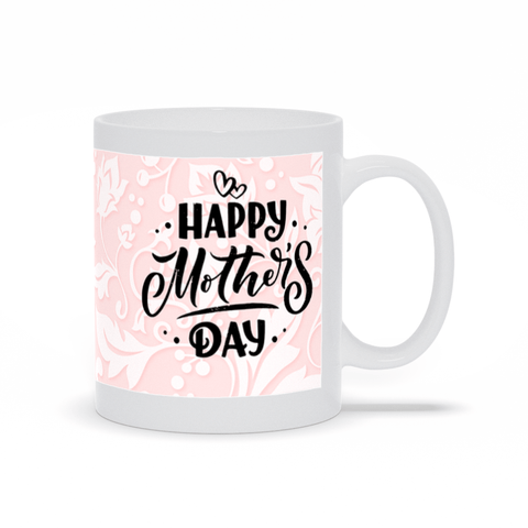 Happy Mother's Day Pink Floral Coffee and Tea Mug For Mom