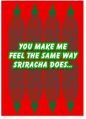 You Make Me Feel Like Sriracha Love Card (PLAYS SONG)