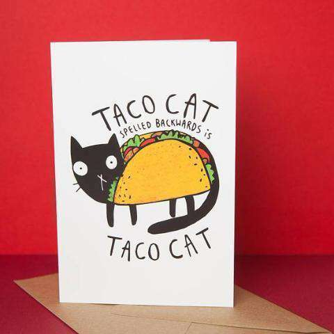 Taco Cat Spelled Backwards Is Funny Happy Birthday Card FREE Unwelcome Greetings