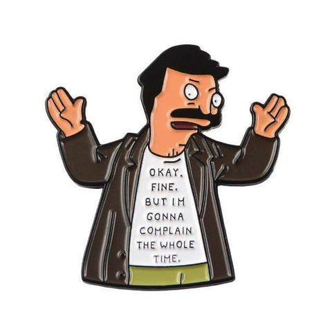 Free Bob Complaining The Whole Time Bobs Burgers Enamel Pin Just Pay Shipping
