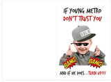 If Young Metro Don't Trust You (Drake x Future) Birthday Card (PLAYS SOUND)