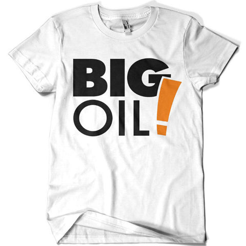 Big Oil T-shirt - billionaire dropouts