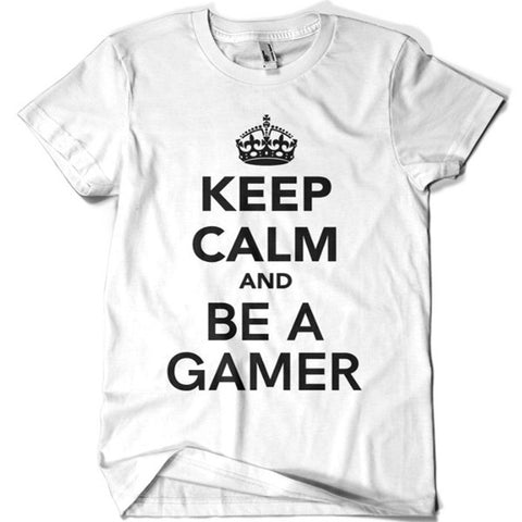 Keep Calm and Be a Gamer T-shirt - billionaire dropouts