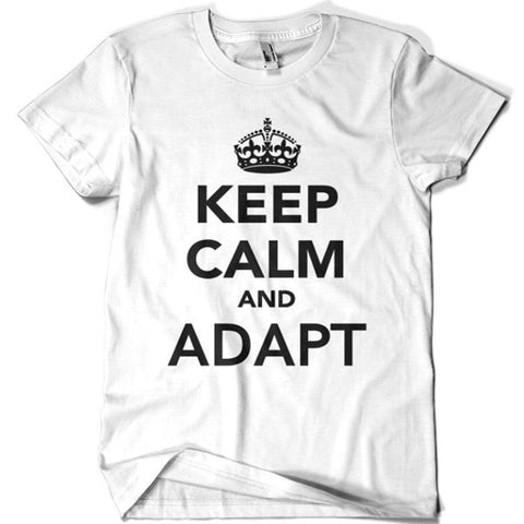Keep Calm and Adapt T-shirt - billionaire dropouts