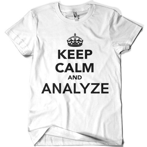Keep Calm and Analyze T-shirt - billionaire dropouts