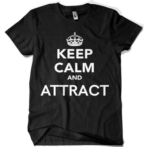 Keep Calm and Attract T-shirt - billionaire dropouts