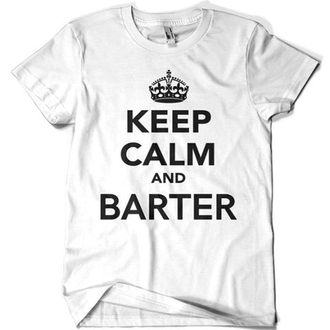 Keep Calm and Barter T-shirt - billionaire dropouts