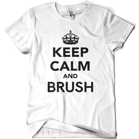 Keep Calm and Brush T-shirt - billionaire dropouts
