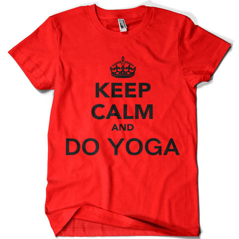 Keep Calm and Do Yoga T-shirt - billionaire dropouts