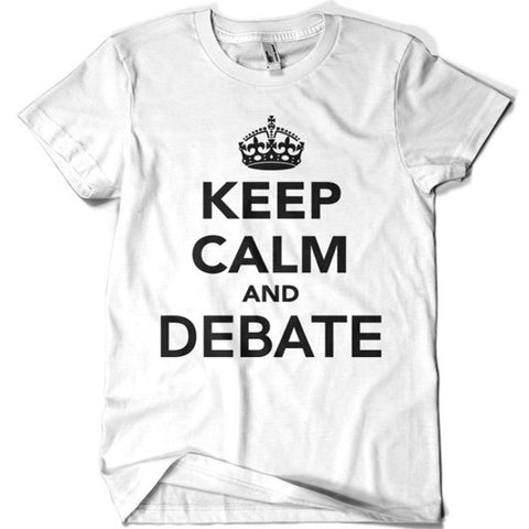 Keep Calm and Debate T-shirt - billionaire dropouts
