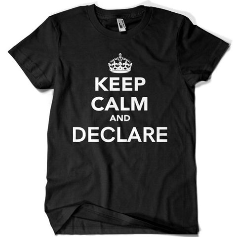 Keep Calm and Declare T-shirt - billionaire dropouts