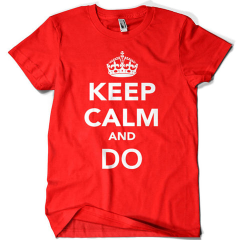 Keep Calm and Do T-shirt - billionaire dropouts
