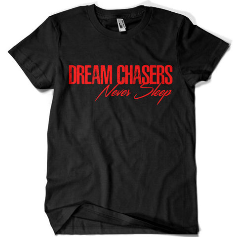 Dream Chasers Never Sleep T-shirt