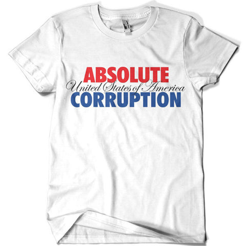 Absolute Corruption United States of America T-shirt - billionaire dropouts