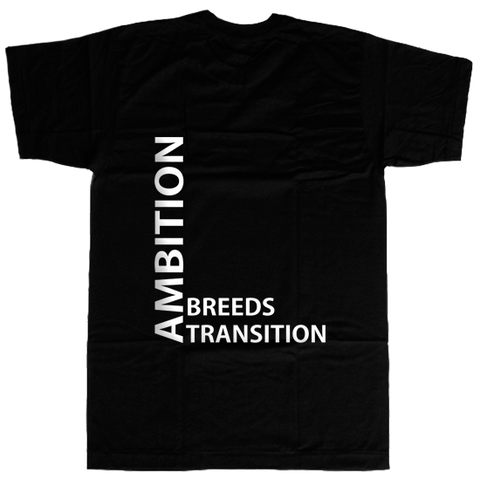 Ambition Breeds Transition T-shirt - billionaire dropouts