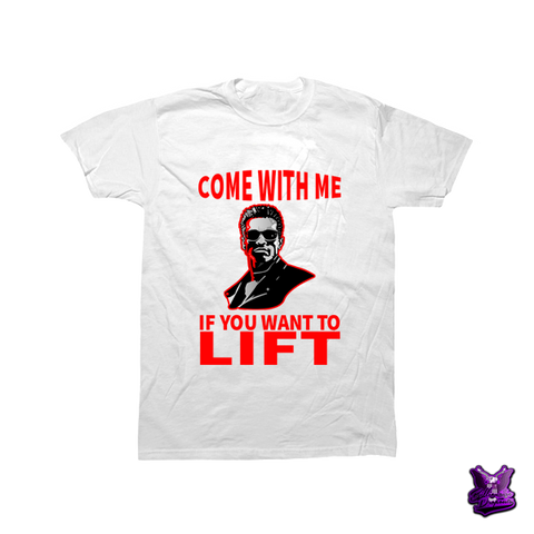 Arnold Come With Me if You Want to Lift T-shirt - billionaire dropouts