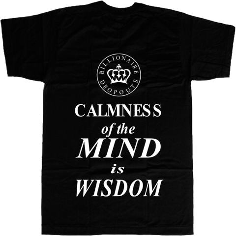 Calmness of the Mind is Wisdom T-shirt - billionaire dropouts