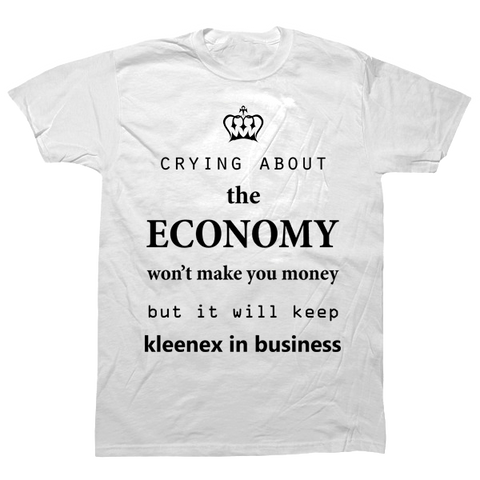 Crying About the Economy T-shirt - billionaire dropouts