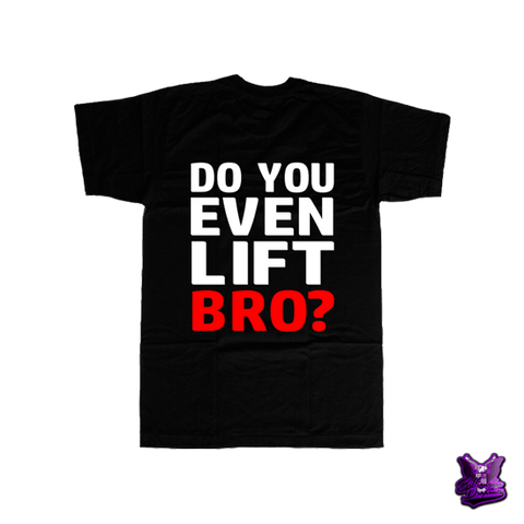 Do You Even Lift Bro T-shirt - billionaire dropouts