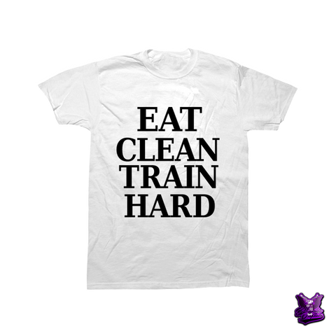 Eat Clean Train Hard T-shirt - billionaire dropouts
